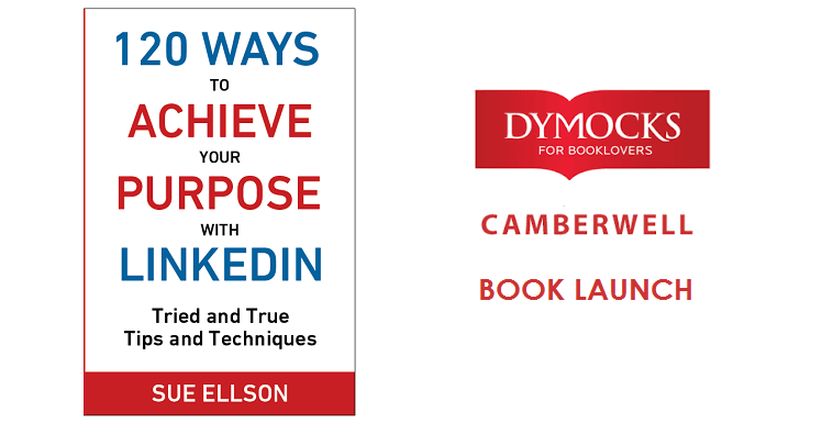 120 Ways To Achieve Your Purpose With LinkedIn Book Launch @ Dymocks Camberwell